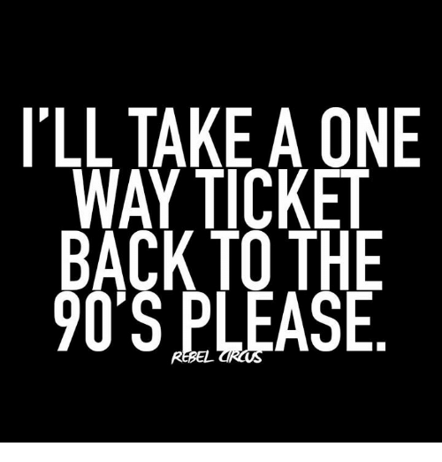 llliakea0ne-wayticket-back-to-the-90s-please-kt-16185294.png