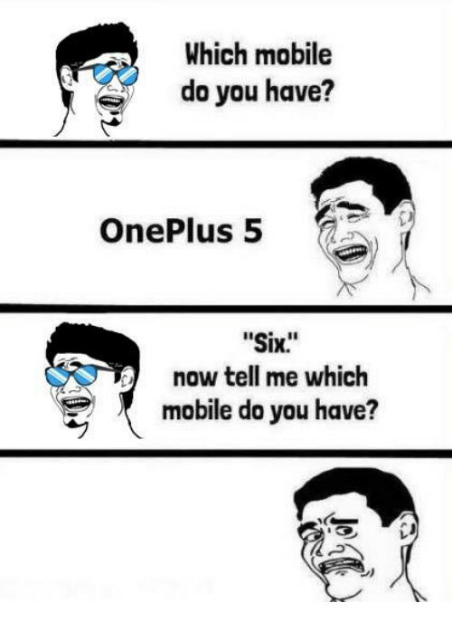 which-mobile-do-you-have-oneplus-5-six-now-tell-26561736.png