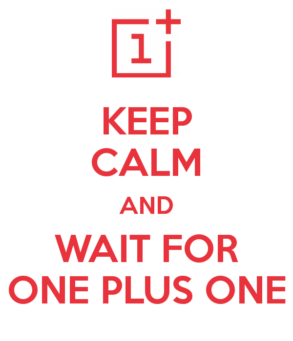 keep-calm-and-wait-for-one-plus-one.png