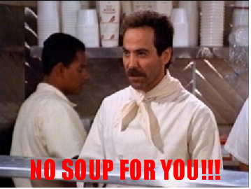 no_soup_for_you.png