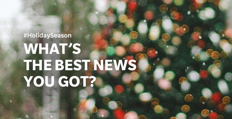 Share-your-good-news,-spread-the-holiday-cheer!_780.jpg