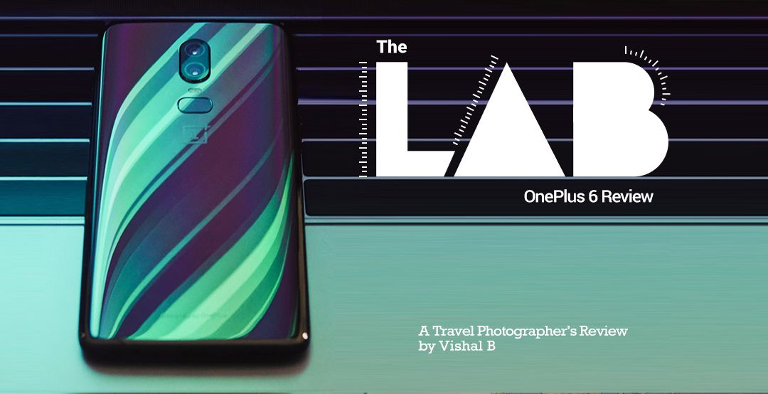 The Lab] A Traveler's OnePlus 6 Review - OnePlus Community