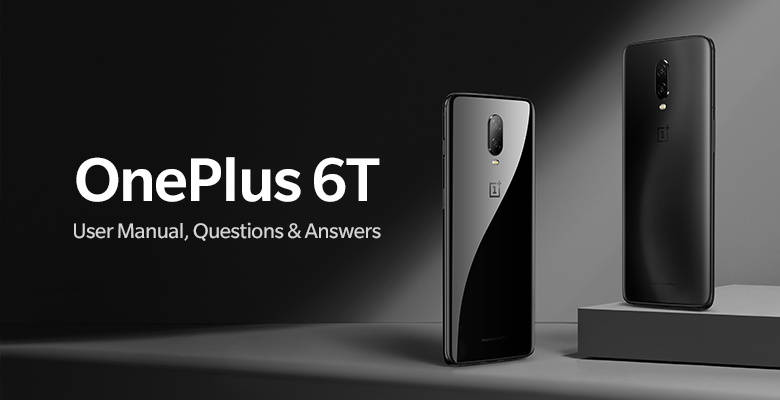 OnePlus 6T - User Manual, Questions & Answers - OnePlus