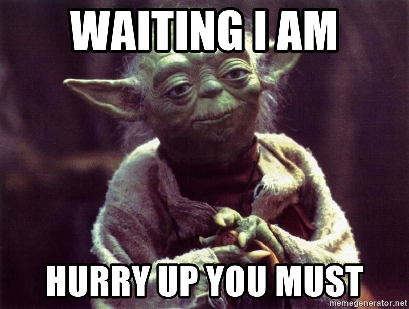 waiting-i-am-hurry-up-you-must.jpg